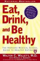Eat, Drink, and Be Healthy: The Harvard Medical School Guide to Healthy Eating (Willett) image
