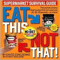 Eat This, Not That: The Supermarket Survival Guide (Zinczenko & Goulding) image
